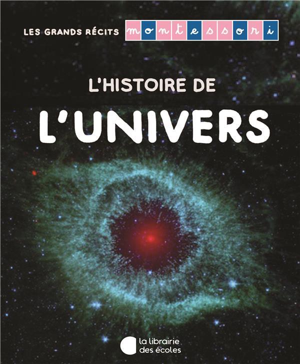 GRANDS RECITS MONTESSORI L'HISTOIRE DE L'UNIVERS