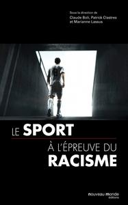 LE SPORT EN FRANCE A L'EPREUVE DU RACISME DU XIXE SIECLE A NOS JOURS SPORTS, XENOPHOBIE, RACISME ET