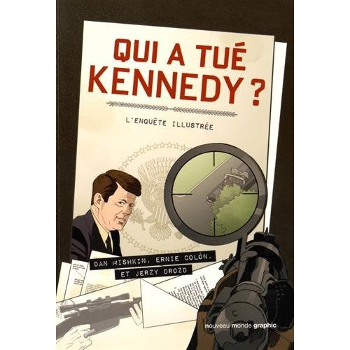 QUI A TUE KENNEDY ? L'ENQUETE ILLUSTREE