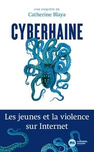 CYBERHAINE - LES JEUNES ET LA VIOLENCE SUR INTERNET