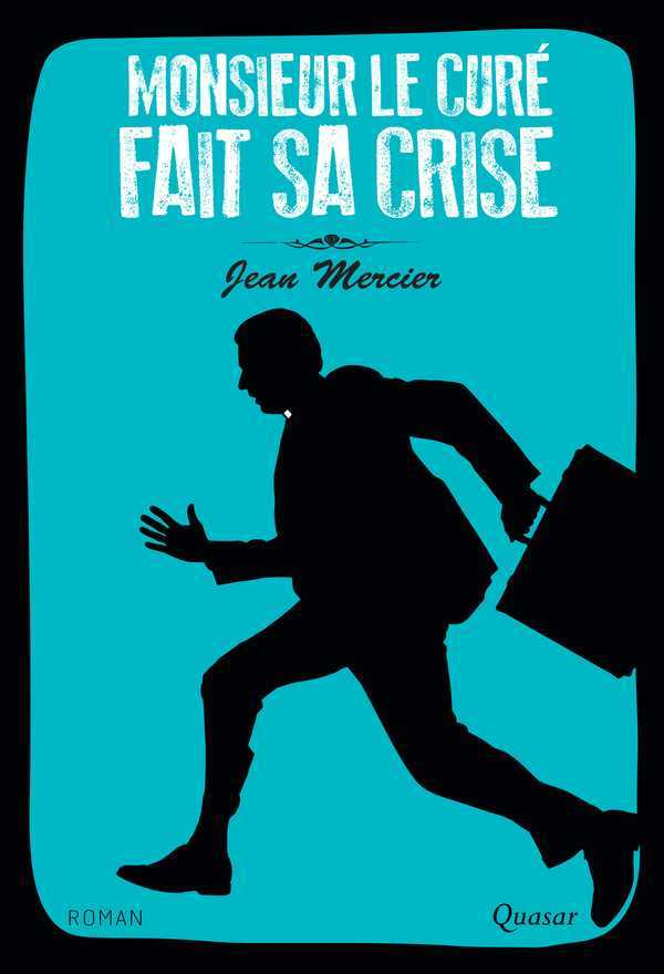 MONSIEUR LE CURE FAIT SA CRISE