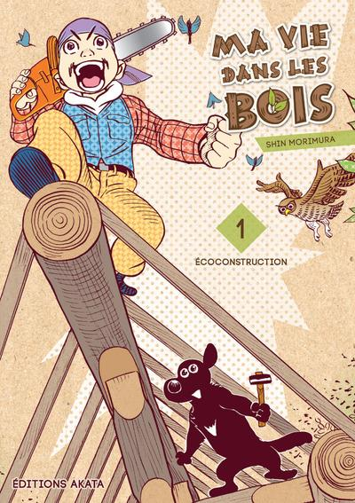 MA VIE DANS LES BOIS - TOME 1 - VOL01