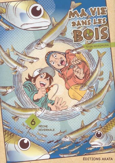 MA VIE DANS LES BOIS - TOME 6 - VOL06