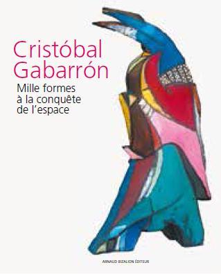 CRISTOBAL GABARRON, MILLE FORMES A LA CONQUETE DE L'ESPACE