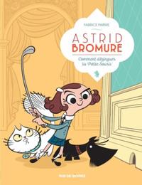 ASTRID BROMURE 1 COMMENT DEZINGUER LA PETITE SOURIS
