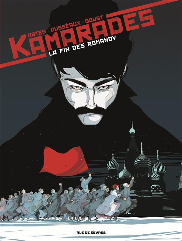 KAMARADES T1 LA FIN DES ROMANOV