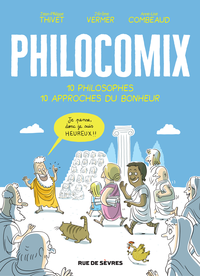 PHILOCOMIX T1 10 PHILOSOPHES 10 APPROCHES DU BONHEUR