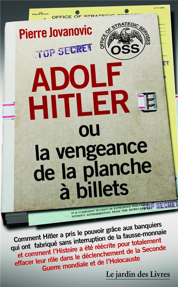 ADOLF HITLER OU LA VENGEANCE DE LA PLANCHE A BILLETS