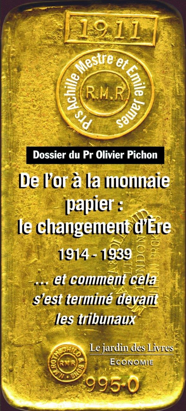 DE L'OR A LA MONNAIE PAPIER : LE CHANGEMENT D'ERE 1914-1939