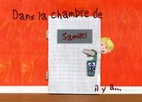 DANS LA CHAMBRE DE SAMUEL