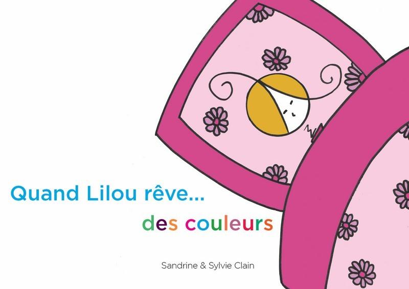 QUAND LILOU REVE ... DES COULEURS