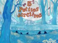5 PETITES SORCIERES