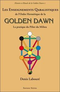 LES ENSEIGNEMENTS QABALISTIQUES DE L'ORDRE HERMETIQUE DE LA GOLDEN DAWN