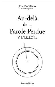 AU-DELA DE LA PAROLE PERDUE - V.I.T.R.I.O.L.
