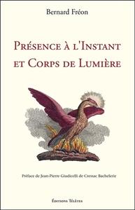 PRESENCE A L'INSTANT ET CORPS DE LUMIERE