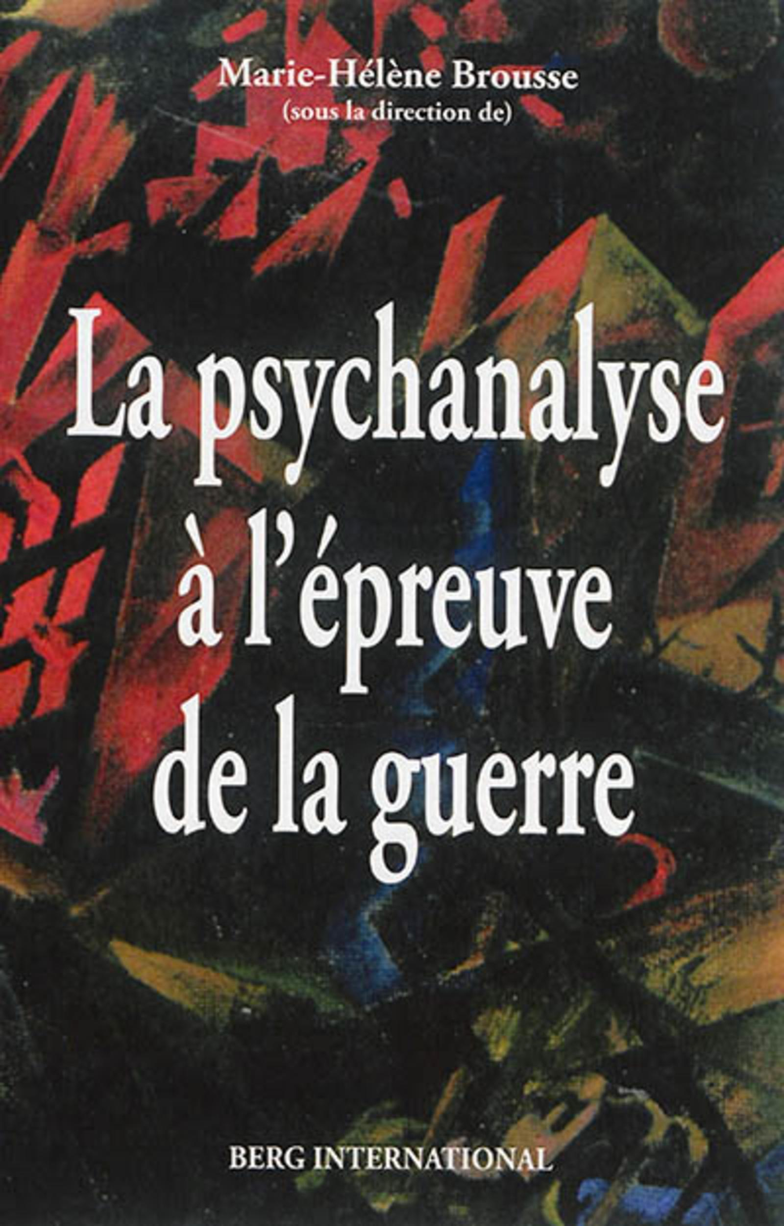 LA PSYCHANALYSE A L'EPREUVE DE LA GUERRE