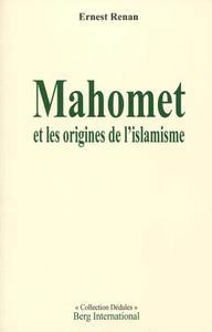 MAHOMET ET LES ORIGINES DE L ISLAMISME