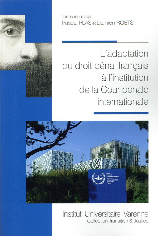 ADAPTATION DU DROIT PENAL FRANCAIS A L INSTITUTION DE LA COUR PENALE INTERNATION