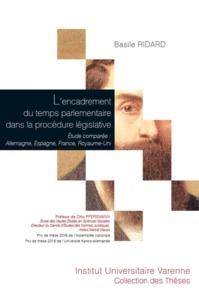 L ENCADREMENT DU TEMPS PARLEMENTAIRE DANS LA PROCEDURE LEGISLATIVE