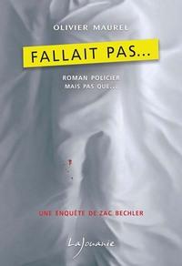 FALLAIT PAS....UNE ENQUETE DE ZAC BECHLER