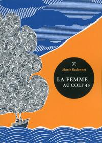 LA FEMME AU COLT 45