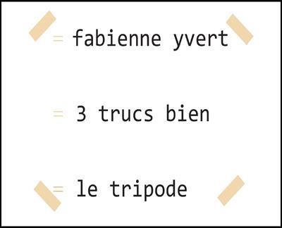 3 TRUCS BIEN