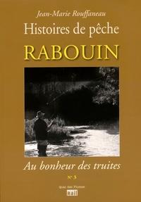 RABOUIN - AU BONHEUR DES TRUITES