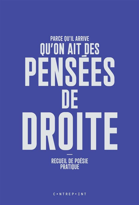 PARCE QU'IL ARRIVE QU'ON AIT DES PENSEES DE DROITE