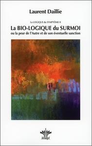 LA BIO-LOGIQUE DU SURMOI - LA LOGIQUE DU SYMPTOME II