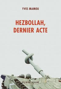 HEZBOLLAH, DERNIER ACTE