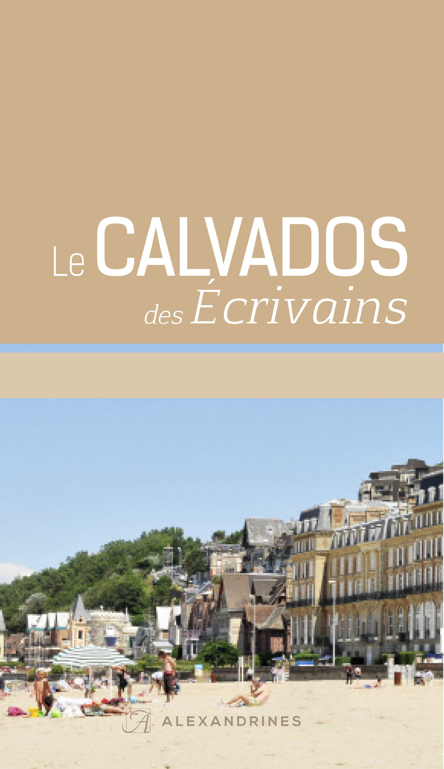 CALVADOS DES ECRIVAINS (LE)
