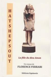 HATSHEPSOUT, LA FILLE DU DIEU AMON