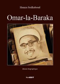 OMAR-LA-BARAKA - ROMAN BIOGRAPHIQUE