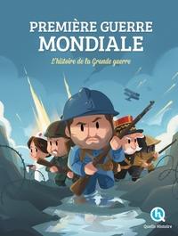 PREMIERE GUERRE MONDIALE - L'HISTOIRE DE LA GRANDE GUERRE