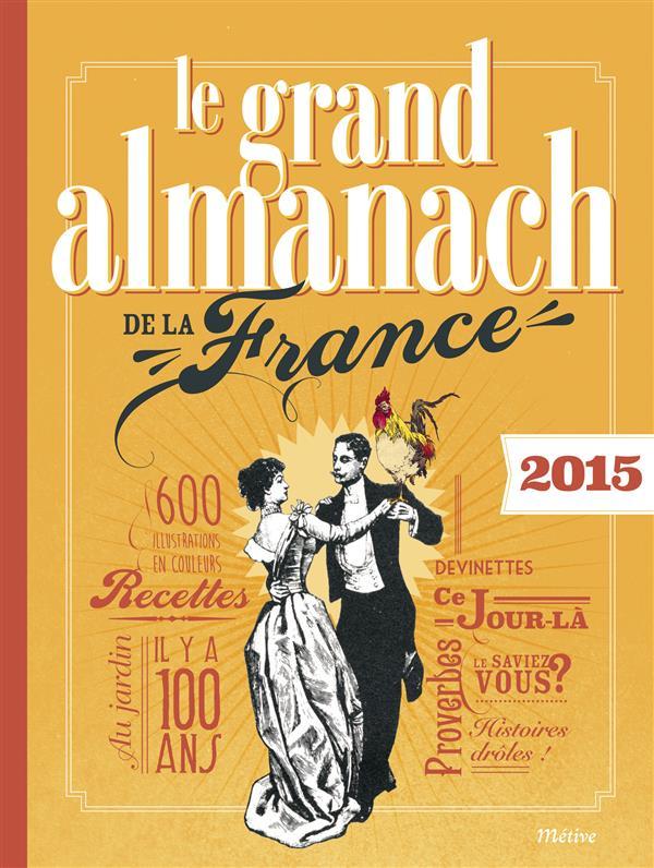GRAND ALMANACH DE LA FRANCE 2015 (LE)