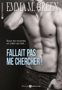 FALLAIT PAS ME CHERCHER ! TOME 1