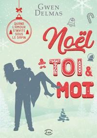NOEL, TOI & MOI