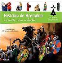 T 4 - HISTOIRE DE BRETAGNE RACONTEE AUX ENFANTS : DES BRETONS EN ARMORIQUE AU RO
