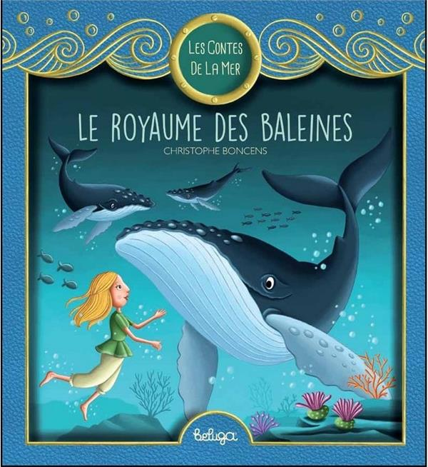T 2 - LES CONTES DE LA MER : LE ROYAUME DES BALEINES