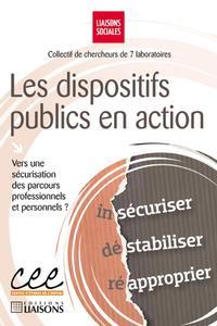 LES DISPOSITIFS PUBLICS EN ACTION VERS UNE SECURISATION DES PARCOURS PROFESSIONNELS ET PERSONNELS ?