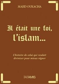 IL ETAIT UNE FOI L'ISLAM