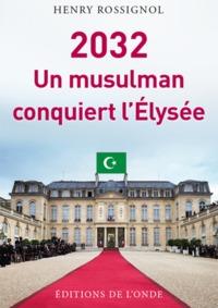 2032, UN MUSULMAN CONQUIERT L'ELYSEE