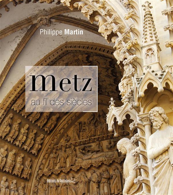 METZ AU FIL DES SIECLES (VERSION LUXE)