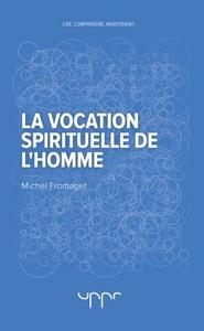 LA VOCATION SPIRITUELLE DE L'HOMME