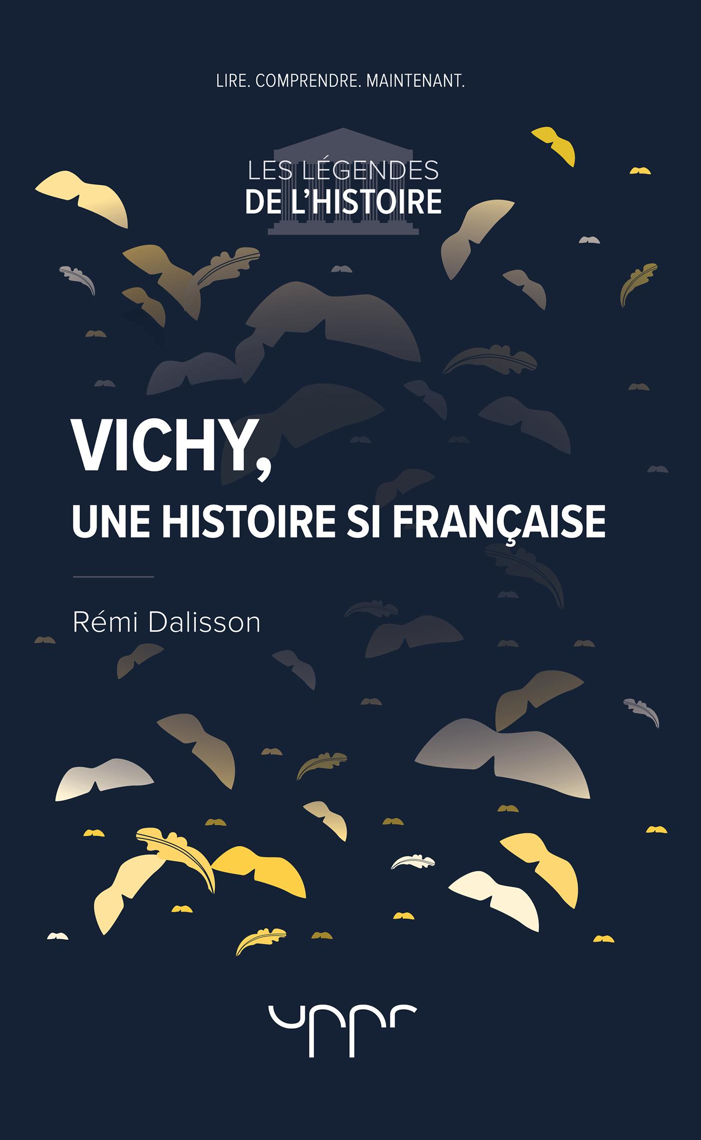 VICHY, UNE HISTOIRE SI FRANCAISE