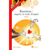EMOTIONS : ENQUETE ET MODE D'EMPLOI - TOME 2