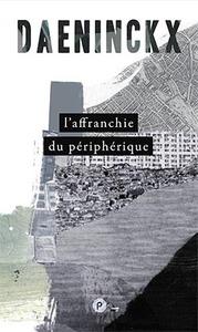 L'AFFRANCHIE DU PERIPHERIQUE