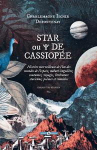 STAR OU  DE CASSIOPEE - HISTOIRE MERVEILLEUSE DE L'UN DES MONDES DE L'ESPACE, NATURE SINGULIERE, CO