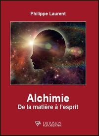 ALCHIMIE - DE LA MATIERE A L'ESPRIT