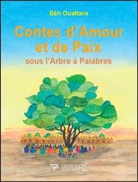 CONTES D'AMOUR ET DE PAIX SOUS L'ARBRE A PALABRES
